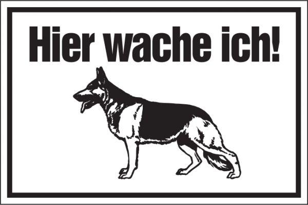 Hinweisschild: Hier wache ich, weiß, 250x150mm, Warnschild, Türschild, Schäferhund